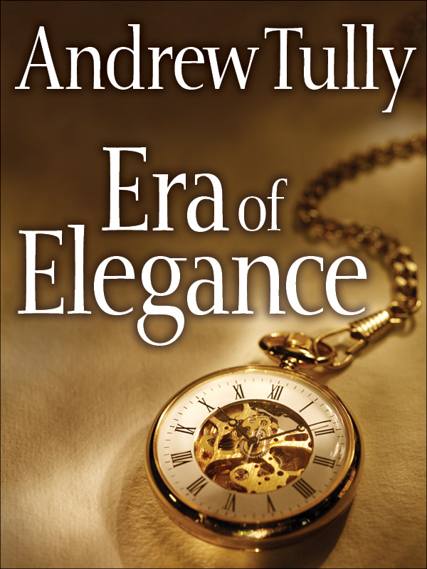 Era of Elegance by Andrew Tully